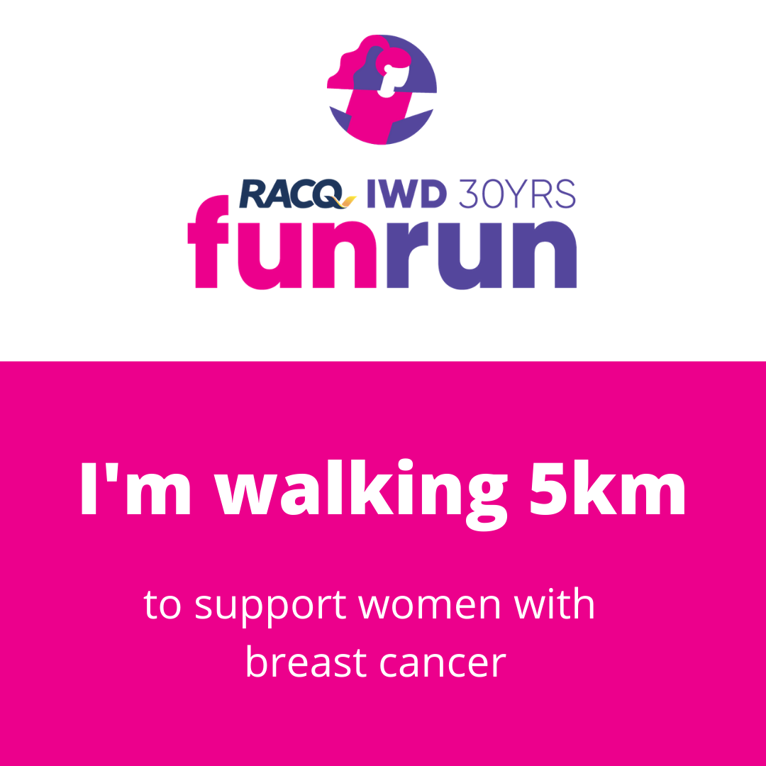 I'm walking 5km for breast cancer