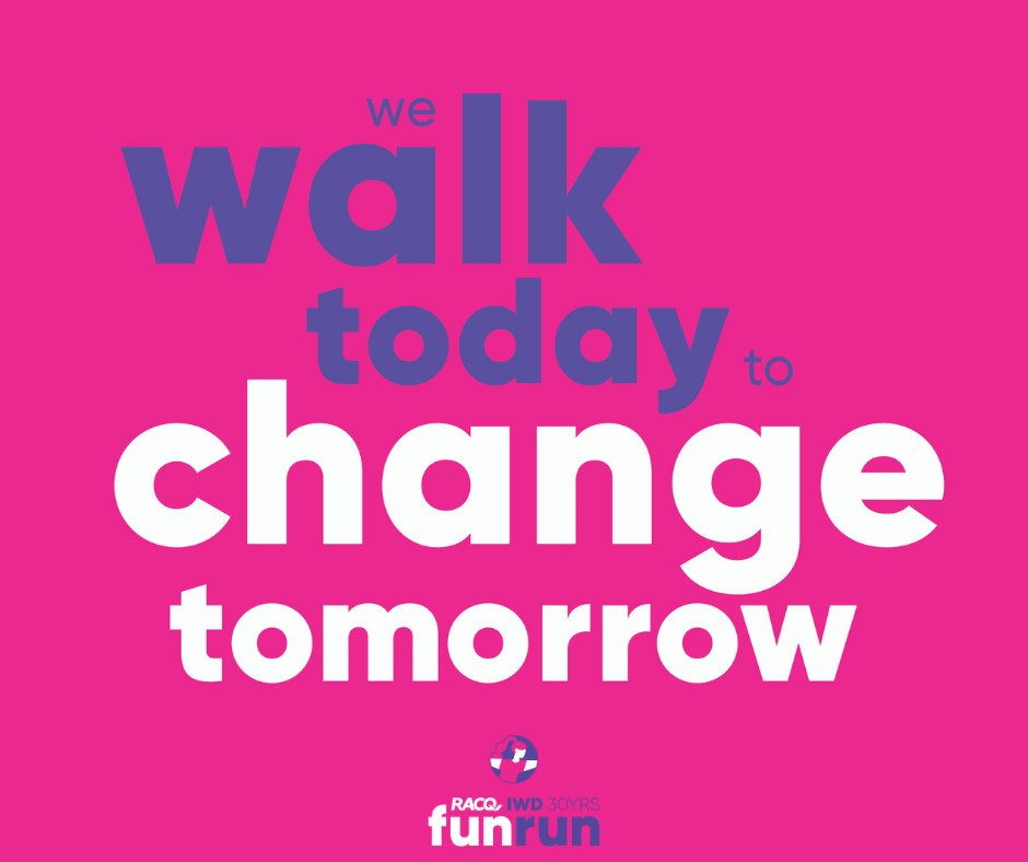 Walk today to change tomorrow